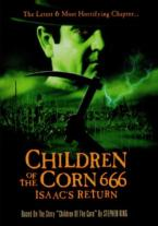 Children of the Corn 666: Isaacs...