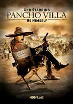 And Starring Pancho Villa as...