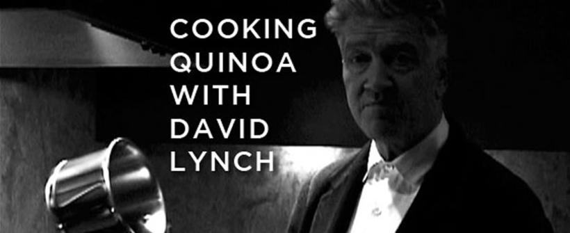 Cooking Quinoa With David Lynnch