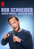 Rob Schneider: Asian Momma,...