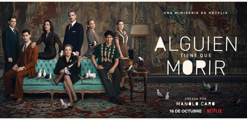 Alguien tiene que morir: Netflix estrena el tráiler de la nueva miniserie de Manolo Caro con Alejandro Speitzer, Ester Expósito y Cecilia Suarez
