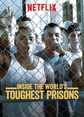 Inside the Worlds Toughest Prisons