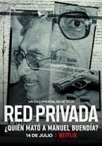 Red privada: ¿Quién mató a...