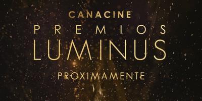 CANACINE anuncia a los nominados de los Premios Luminus